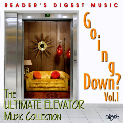 Elevator Collection - Going Down? Vol. 1 (The Ultimate Elevator Music Collection)
