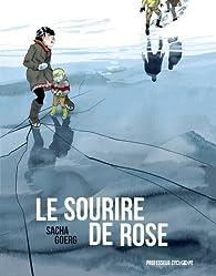 Le sourire de Rose par Sacha Goerg