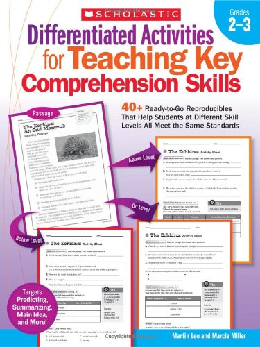 Differentiated Activities for Teaching Key Comprehension Skills: Grades 2–3: 40+ Ready-to-Go Reproducibles That Help Students at Different Skill Levels All Meet the Same Standards - Main Idea Comprehension Book