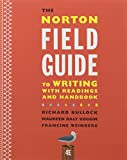 The Norton Field Guide to Writing with Readings and Handbook and They Say / I Say 4th Edition