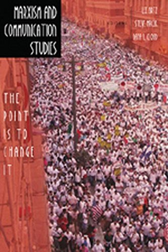 Marxism and Communication Studies: The Point is to Change It (Media and Culture)