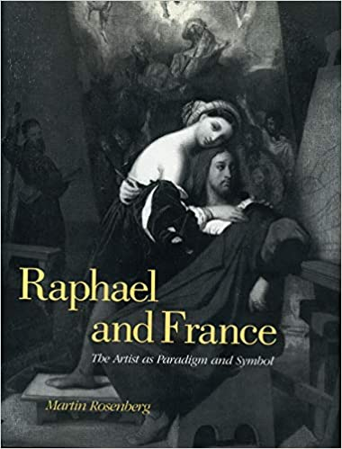 Raphael and France The Artist as Paradigm and Symbol