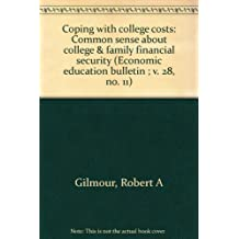 Coping with college costs: Common sense about college & family financial security (Economic education bulletin...