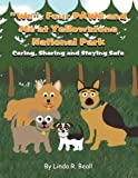 We , Four Paws and Me at Yellowstone National Park, Linda R. Beall, 1462683053