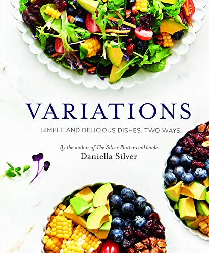 Variations: Simple and Delicious Dishes. Two Ways.