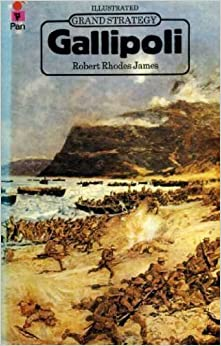 Gallipoli (Grand Strategy) by Robert Rhodes James (1974-02-01)