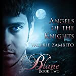 Blane: Angels of the Knights, Book 2 | Valerie Zambito
