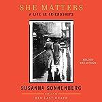 She Matters: A Life in Friendships | Susanna Sonnenberg