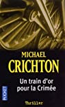 Train d'or pour la Crimée par Crichton