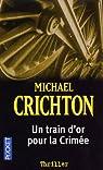 Train d'or pour la Crimée par Crichton