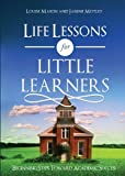 Life Lessons for Little Learners, Louise Mason and Janine Motley, 1625107609