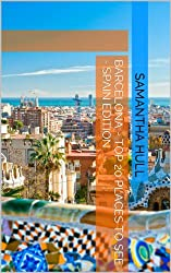 Barcelona - Top 20 Places to See - Spain Edition (English Edition)