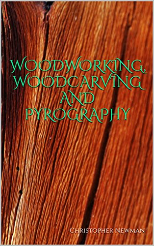 Wood Crafts: Woodworking, Woodcarving And Pyrography! 50 Best Wood Projects!