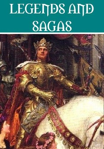 The Essential Legends and Sagas Collection (15 books) Canterbury Round Table