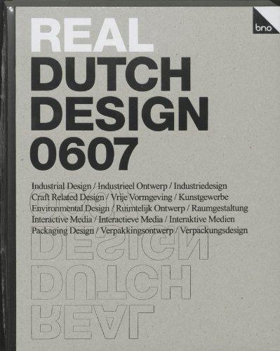 Real Dutch Design 0607: Industrial Design, Craft Related Design, Environmental Design, Packaging Design and Interactive Media pdf epub
