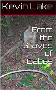 From the Graves of Babes by [Lake, Kevin]