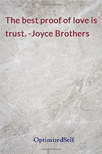 The Best Proof Of Love Is Trust Joyce Brothers Optimizedself