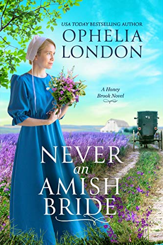 Never an Amish Bride (Honey Brook Book 1) by [London, Ophelia]