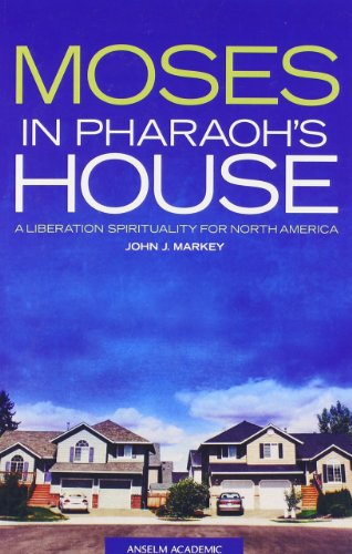 Moses in Pharaoh's House: A Liberation Spirituality for North America (The Three Conversions In The Spiritual Life)