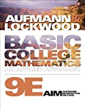 Bundle: Basic College Mathematics: an Applied Approach, 9th + Enhanced WebAssign Homework with EBook Access Card for One Term Math and Science : Basic College Mathematics: an Applied Approach, 9th + Enhanced WebAssign Homework with EBook Access Card for One Term Math and Science, Aufmann and Aufmann, Richard N., 1435468031