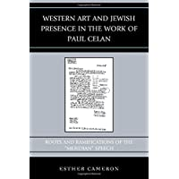 "Western Art and Jewish Presence in the Work of Paul Celan: Roots and Ramifications of the ""Meridian"" Speech (Graven Images)"