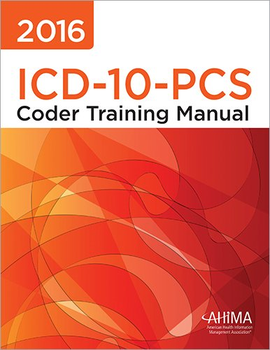 2016 ICD-10-PCS Coder Training Manual