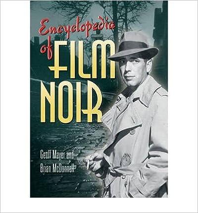 [(Encyclopedia of Film Noir)] [Author: Geoff Mayer] published on (June, 2007)