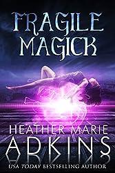 Fragile Magick (Descent Trilogy Book 1)