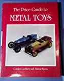 The Price Guide to Metal Toys, G. Gardner and A. Morris, 0902028928