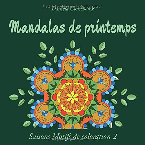 Mandalas de printemps: Un livre à colorier pour adultes por Daniela Gonschorek