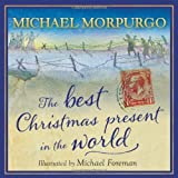 The Best Christmas Present in the World by Michael Morpurgo front cover