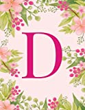 D: Monogram Initial D Notebook ~ Pink Floral Hawaiian Haze ~ Composition Notebook - Wide Ruled, 8.5 x 11, 110 pages: Journal, diary, for Women, Girls, Teens and School