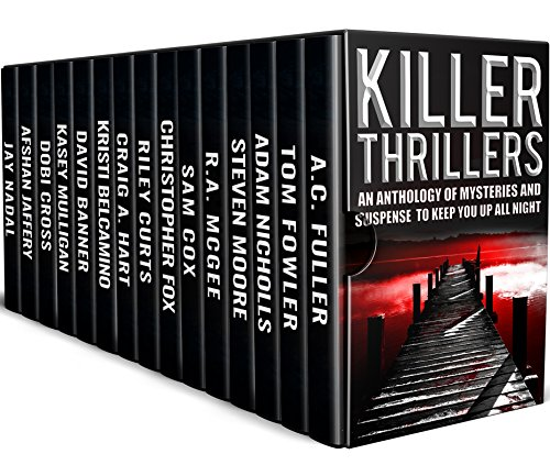 Killer Thrillers: An Anthology of Mysteries and Suspense to Keep You Up All Night