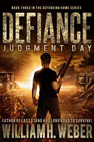 Defiance: Judgment Day (The Defending Home Series Book 3) by [Weber, William H.]