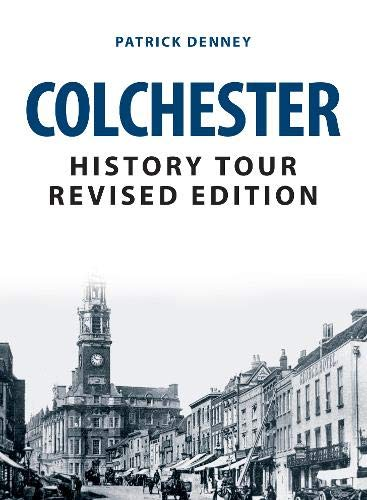 Colchester History Tour Revised Edition