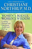 Women's Bodies, Women's Wisdom, Christiane Northrup, 0553804839