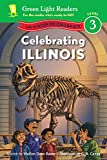 Celebrating Illinois: 50 States to Celebrate (Green Light Readers Level 3)