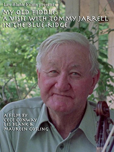 My Old Fiddle: A Visit with Tommy Jarrell in the Blue ()
