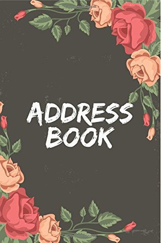 Address Book: Small Address Book - 6'x9' Alphabetical With Tabs (Rose Frame Design) - For Record 300+ Contact and Address: Small Address Book (Volume 1)