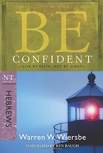 Be Confident Hebrews Faith Commentary