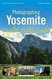 Photographing Yosemite, Lewis Kemper, 0470586869