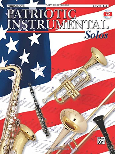 Patriotic Instrumental Solos: Trombone, Book & (Music Solo Instrument)