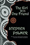 The Girl With One Friend (The Factory Girl Trilogy) (Volume 2)