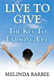 Live to Give, Melinda Barbee, 1448947693
