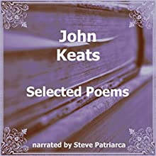 John Keats: Selected Poems Audiobook by John Keats Narrated by Steve Patriarca