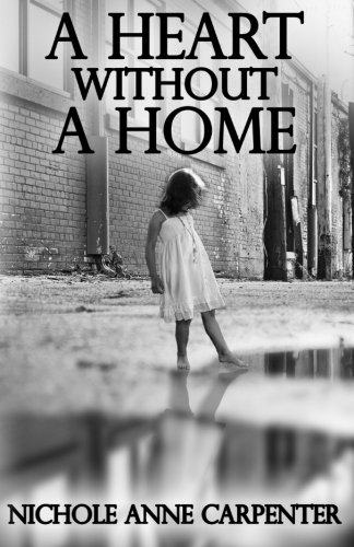 A Heart Without A Home: A memoir about homelessness through the eyes of a child