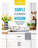 Good Housekeeping Simple Cleaning Wisdom: 450 Easy Shortcuts for a Fresh & Tidy Home (Simple Wisdom)