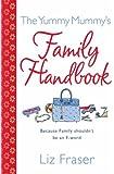 The Yummy Mummy's Family Handbook