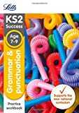 Letts KS2 SATs Revision Success - New 2014 Curriculum – Grammar and Punctuation Age 7-9 Practice Workbook