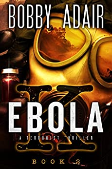 Ebola K: A Terrorism Thriller: Book 2 by [Adair, Bobby]